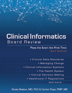 The Second Edition of Clinical Informatics Board Review: Pass the Exam the First Time is Now Available for Purchase