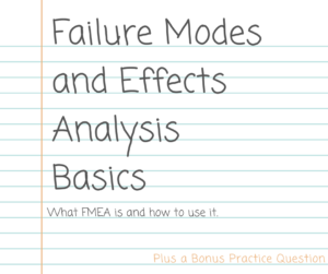 How To Do a Failure Modes and Effects Analysis (plus bonus practice question)